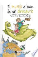 El mundo a lomos de un dinosaurio