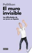 El muro invisible (Libros para entender la crisis)