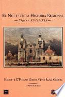 El norte en la historia regional, siglos XVIII-XIX