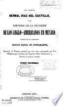 El nuevo Bernal Díaz del Castillo, ó sea Historia de la invasión de los Anglo-Americanos en México
