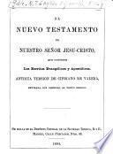 El Nuevo Testamento de nuestro señor Jesu-Cristo, que contiene los escritos evangélicos y apostólicos