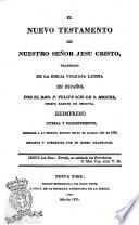 El Nuevo testamento de nuestro Señor Jesu Cristo traducido de la Bibbia vulgata latina en español por el r.mo P. Felipe Scio De S. Miguel ..