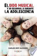 El oído musical y su desarrollo durante la adolescencia