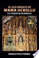 El ojo mágico de Mama Uckgllu y el tesoro de Rumiñahui
