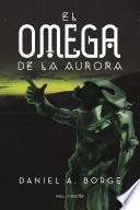 El omega de la aurora