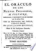 El oráculo de los nuevos philosófos, M. Voltayre, impugnado, y descubierto en sus errores por sus mesmas obras