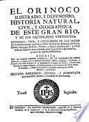 El Orinoco ilustrado y defendido, historia natural, civil y geographica de este gran rio y de sus caudalosas vertientes ... segunda impression
