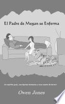 El Padre de Megan se enferma