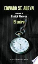 El padre (Las novelas de Patrick Melrose 1)