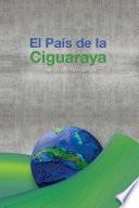 El País De La Ciguaraya