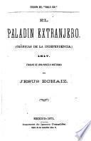 El paladín extranjero (Crónicas de la independencia.) 1817