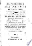 El Panegìrico de Plinio en castellano pronunciado en el Senado en alabanza de ... Trajano Augusto su filosofía política, moral y económica