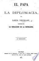 El Papa y la Diplomacia. ... Traducido por la Redaccion de la Esperanza. 2e. edicion