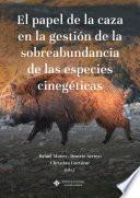 El papel de la caza en la gestión de la sobreabundancia de especies cinegéticas