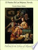 El Paraiso De Las Mujeres: Novela
