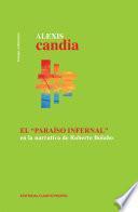 El Paraíso Infernal en la narrativa de Roberto Bolaño
