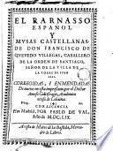 El Parnaso español y musas castellanas de Francisco de Quevedo Villegas corregidas i emmendadas de nuevo en esta impresion ...