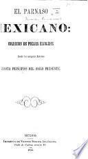 El Parnaso Mexicano. Colección de poesias escogidas ... hasta principios del siglo presente