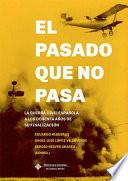 El pasado que no pasa. La Guerra Civil Española a los ochenta años de su finalización