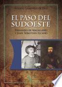 El paso del sudoeste. Fernando de Magallanes y Juan Sebastián Elcano