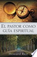 El Pastor Como Guía Espiritual