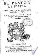 El pastor de Filida. Dirigido a D. Enrique de Mendoça y Aragon. Compuesto por Luys Galuez de Montaluo gentilhombre cortesano
