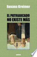 El patriarcado no existe más