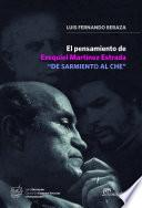"""El pensamiento de Ezequiel Martínez Estrada """"De sarmiento al Che"""""""