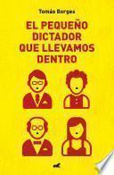 El pequeño dictador que llevamos dentro