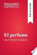 El perfume de Patrick Süskind (Guía de lectura)