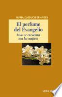 El perfume del Evangelio