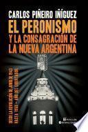 El peronismo y la consagración de la nueva Argentina