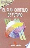El plan continuo de futuro
