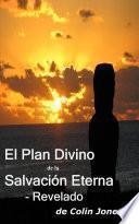 El Plan Divino De La Salvación Eterna – Revelado