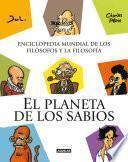 El planeta de los sabios. Enciclopedia mundial de los filósofos y la filosofía