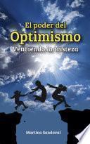 El poder del optimismo: Venciendo la tristeza