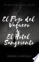 El Pozo del Vaquero y El Hotel Sangriento
