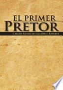 El Primer Pretor