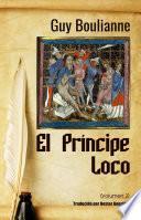El Príncipe Loco (Volumen 2)