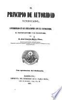 El principio de autoridad vindicado, y considerado en sus relaciones con el catolicismo, el protestantismo y el filosofismo