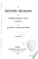 El principio religioso como elemento político, social y doméstico