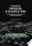 El proceso de construcción de un equipo de fútbol