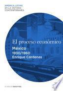 El proceso económico. México (1930-1960)