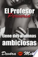 El Profesor Pasado tiene Dos Alumnas Ambiciosas