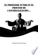 El profesor tutor en el proceso de universalización de la Educación Superior cubana