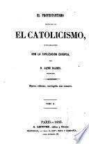 El protestantisimo comparado con el Catholicismo en su relaciones con la civilizacion europea