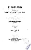 El Protestantismo comparado con el Catolicismo en sus relaciones con al civilización europea