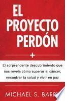 El proyecto perdon/ The Forgiveness Project