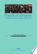 El pueblo en movimiento: protesta social en Aragón (1885-1917)