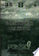 El Queso Maduro y sus secretos